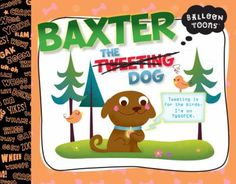 """Baxter the Tweeting Dog, by Doreen Marts. (Blue Apple, 2012).  Baxter's friend Lucy is missing, and so he begins """"Twoofing,"""" the dog equivalent of """"Tweeting,"""" with all of the neighborhood pups, who find clues to her whereabouts while going about their daily routines."""