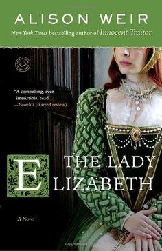 The Lady Elizabeth: A Novel (Random House Reader's Circle), http://www.amazon.com/dp/0345495365/ref=cm_sw_r_pi_awd_Ndc7rb05XYPAC