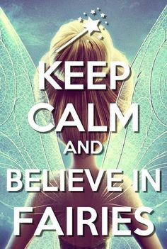 Keep Calm And Believe In Faeries and Angels Fairy Dust, Fairy Land, Fairy Tales, Keep Calm, Stay Calm, Disney Fairies, Tinkerbell Fairies, Tinkerbell Quotes, Tinkerbell Disney