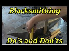 Do's and Don'ts of Blacksmithing | Iron Wolf Industrial - YouTube