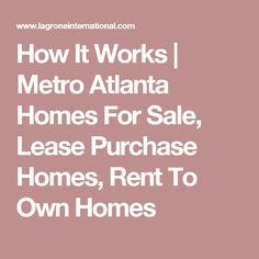 how it works metro atlanta homes for sale lease purchase homes rent to