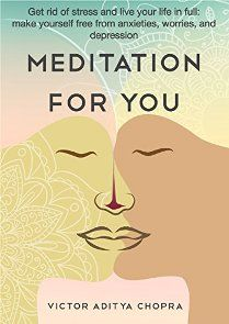 Meditation for You (book) by Viktor Aditya Chopra. Discover the most effective way to regulate your life. This book is going to introduce you to several styles of meditation.