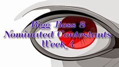 Bigg Boss 8 Nominated Contestants of the Week 4 – One to get eliminated from Bigg Boss 8 on 19th October 2014  http://tv-duniya.blogspot.com/2014/10/bigg-boss-8-nominated-contestants-of-the-week-4-one-to-get-eliminated-from-bigg-boss-8-on-19th-october-2014.html