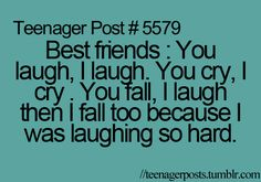 My BFF falls when I fall because she is laughing so hard and other way around haha Teenager Quotes, Teen Quotes, Bff Quotes, Best Friend Quotes, Friendship Quotes, Funny Quotes, Funny Memes, Hilarious, Quirky Quotes