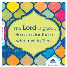 The Lord is good...