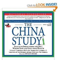 The China Study: The Most Comprehensive Study on Nutrition Ever Conducted and the Startling Implications for Diet, Weight...