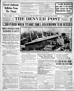 The front page of The Denver Post, April 16, 1912. Post page designers made use of early photo compositing techniques to lay the 882-foot Titanic down a Denver street to give a comparison of her immensity.