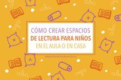 Cómo crear espacios de lectura para niños en el aula o en casa