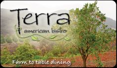 From the Farm to your Table  Terra American Bistro - The ultimate neighborhood bistro with uber-fresh ingredients treated with respect.