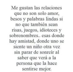 Me gustan las relaciones que no son sólo amor...
