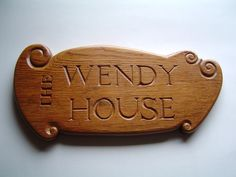 Sign for Wendy's House Varnished Wendy House, Dan, Carving, Lettering, Wood Carvings, Sculptures, Drawing Letters, Printmaking, Wood Carving