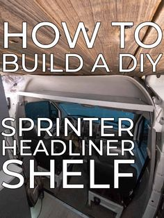 This tutorial will show you how to build a DIY headliner shelf to take advantage of the wasted space above the cockpit of your sprinter. Rigid Table Saw, Silicone Glue, Sprinter Camper, Plywood Sheets, Cordless Drill, Cool Paintings, Home Depot, Shelf, Space