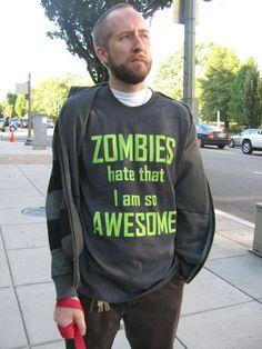 Zombies hate that I am so awesome. Ummm I need this!!!! #IAmSoAwesome