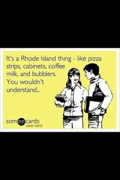 very true if your from little rhody! Rhode Island #SoOnlyinRI, #SoRI | re-pinned by hillharbor.com