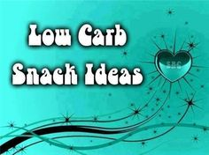 Low Carb Snack Ideas   1. Celery with Peanut Butter   2. FRESH FRUIT  3. Hard Boiled Eggs  4. Sun Flower or Pumpkin Seeds   5. Cheese with Apple Slices  6. Tuna Salad with Celery  7. FRESH Veggies  8. Smoked Salomon with Cream Cheese on Cuke Slices  9. Bean Dip or Spinach Dip Wrap in Lettuce   10. RICE Chips ~ Parmesan Chips ~ Corn Chips #weightlossrecipes