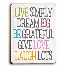 Live Simply Dream Big by Artist Misty Diller Wood Sign