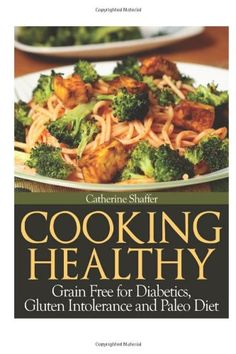 Cooking Healthy: Grain Free for Diabetics, Gluten Intolerance and Paleo Diet *** More info could be found at the image url.