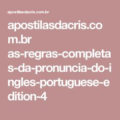 apostilasdacris.com.br as-regras-completas-da-pronuncia-do-ingles-portuguese-edition-4