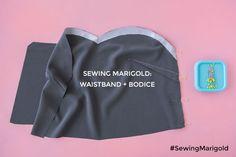 Sewing Marigold: Waistband + Bodice