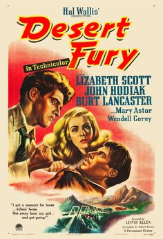 Desert Fury is a 1947Paramount Pictures colorfilm noir drama starringLizabeth Scott ,John Hodiak andBurt Lancaster, withMary Astor andWendell Corey. Directed byLewis Allen, the story was adapted for the screen byA.I. | eBay!