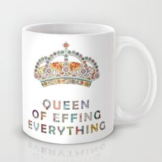 """""""her daily motivation"""" Mug by Bianca Green on """"Queen of Effing Everything"""" Mother Day Wishes, Mug Design, Daily Motivation, Tea Mugs, Retail Therapy, Mug Cup, Coffee Cups, Coffee Time, Tea Time"""