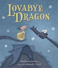 Lovabye Dragon:  Wishes do come true when dragons and little girls find a best friend in each other.  A cute dragon book for pre-schoolers to first grade.