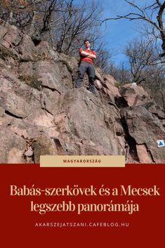 Babás-szerkövek és a Mecsek legszebb panorámája | Akarsz-e játszani? #magyarország #utazás #mecsek Us Travel, Places, Lugares