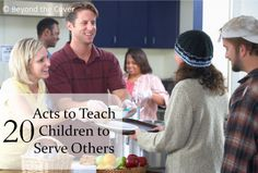 20 Acts to Teach children to serve others   www.beyondthecoverblog.com