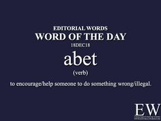 """Word of the Words. Today's """"Word of the Day"""" is abet and it is a verb meaning. Basic English Sentences, Learn English Grammar, Learn English Words, English Phrases, New Words With Meaning, Words To Use, Good Vocabulary Words, Hindi Language Learning, Advanced English Vocabulary"""