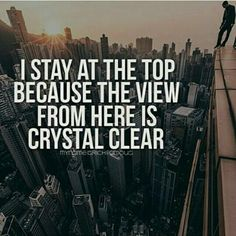 The view is always clearer from the top