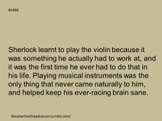 I absolutely love this.  It's perfect.  It would make sense why such a logical, cold man would take such pleasure in beautiful music.