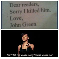 """we will always love you Augustus Waters and you too John Green. Murderer or not."" but we cannot forget Alaska.."