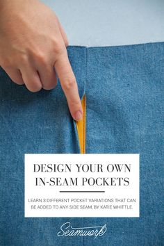 Design Your Own In-seam Pockets   |  Seamwork Magazine