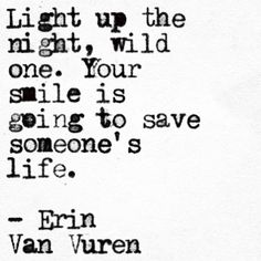 your smile is going to save somone's life. Erin Van Vuren : Photo