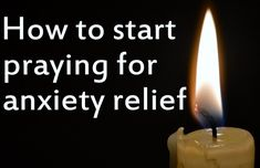 Learn more about how to start praying for anxiety relief. Includes a very short prayer that is very effective for anxiety or worry.