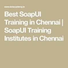 Best SoapUI Training in Chennai | SoapUI Training Institutes in Chennai