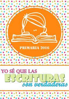 """POSTER PRIMARIA 2016 """"Yo sé que las escrituras son verdaderas""""  Versión Niño y niña"""