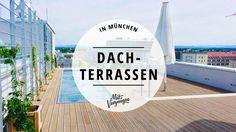 Münchens Dachterrassen sind überschaubar, aber dafür ist jede einen Besuch wert, denn der Ausblick von hier oben ist jeweils einmalig!