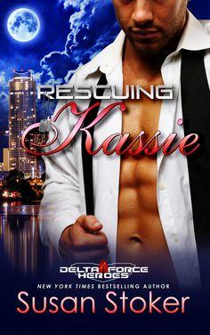 Rescuing Kassie, Book 5 Delta Force Heroes Series