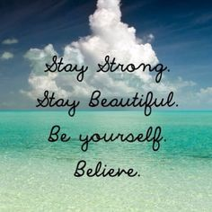Whatever you are going through, stay strong, because it will get better eventually.