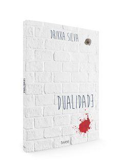 DUALIDADE @ Texto: Drikka Silva / Design Editorial e Projeto Gráfico: Flor di Maria Fontelles / 1ª edição - 2017