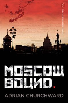 MOSCOW BOUND - Adrian Churchward