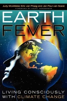 Buy Earth Fever: Living Consciously with Climate Change by Judy McAllister and other at Cosimo Business And Economics, Book Publishing, Climate Change, Nonfiction, Personal Development, Sustainability, Leadership, Future Earth, Ebooks