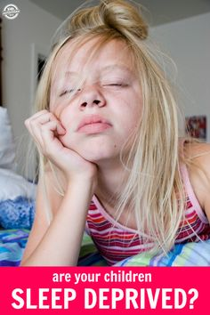 Is your child getting enough sleep? Are you sure? Here's how to find out if your child is sleep deprived! Click now!