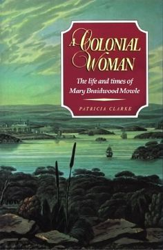 A Colonial Woman: The Life and Times of Mary Braidwood Mowle by Patricia Clarke, http://www.amazon.com/dp/B00CX4YYQ2/ref=cm_sw_r_pi_dp_VEA7rb1KJYC8B