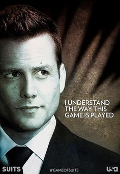 Suits. Harvey. I understand the way this game is played.