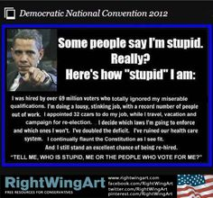 Obama stupid or his supporters?