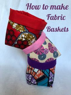 HOW TO MAKE FABRIC BASKETS – Lwishe's Blog