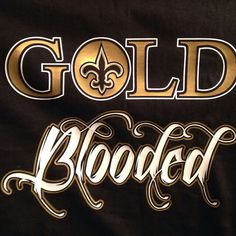 Gold Blooded. New Orleans Saints