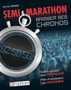 Brion Charles. - Semi & marathon : baisser ses chronos - Amphora, 2014. http://nantilus.univ-nantes.fr/vufind/Record/PPN178300764